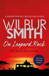 On leopard rock: a life of adventures | Wilbur Smith |