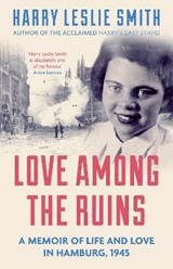 Love Among the Ruins | Harry Leslie Smith |