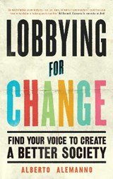 Lobbying for Change | Alberto Alemanno |