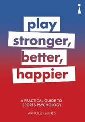 Play stronger, better, happier