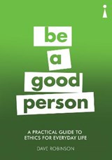Be a good person | Dave Robinson |