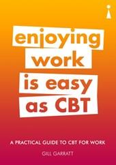 Enjoying work is easy as cbt