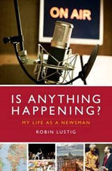 Is Anything Happening? | Robin Lustig |