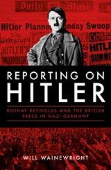Reporting on hitler | Will Wainewright |