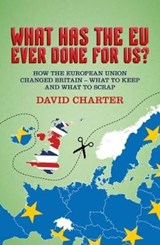 What Has The EU Ever Done For us? | David Charter |