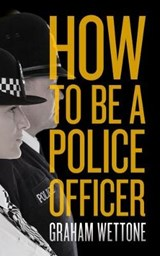 How To Be A Police Officer | Graham Wettone |