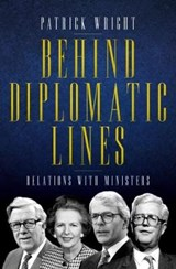 Behind Diplomatic Lines | Patrick Wright |