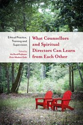 What Counsellors and Spiritual Directors Can Learn from Each