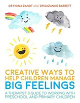Creative Ways to Help Children Manage BIG Feelings | Dr Fiona Zandt |