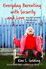 Everyday Parenting with Security and Love | Kim S. Golding |