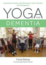 Yoga for Dementia | Tania Plahay |