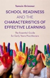 School Readiness and the Characteristics of Effective Learni | Tamsin Grimmer |