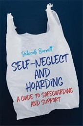 Self-Neglect and Hoarding | Deborah Barnett |