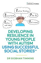 Developing Resilience in Young People with Autism Using Social Stories(tm)