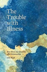 Trouble with Illness | Julia Segal |