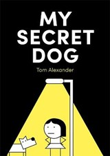 My Secret Dog | Tom Alexander |