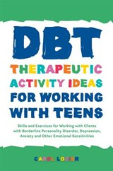 Dbt Therapeutic Activity Ideas for Working with Teens | Carol Lozier |