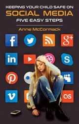 Keeping Your Child Safe on Social Media | Anne Mccormack |