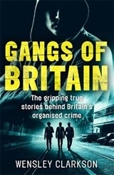 Gangs of Britain | Wensley Clarkson |
