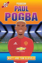 Paul Pogba | Oldfield, Tom ; Oldfield, Matt |