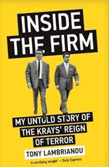 Inside the Firm - The Untold Story of The Krays' Reign of Terror | Tony Lambrianou |