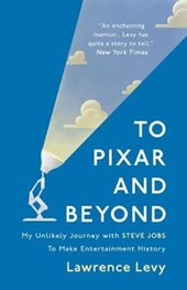 To Pixar and Beyond | Lawrence Levy |