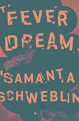 Fever dream | Samanta Schweblin |