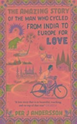 Amazing Story of the Man Who Cycled from India to Europe for | Anna Holmwood |