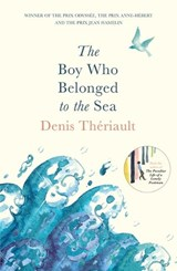 Boy who belonged to the sea | Denis Theriault |