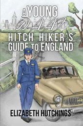 A Young W.A.A.F Hitch Hiker's Guide to England (Parts I and II)