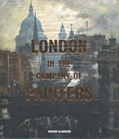 London in the Company of Painters | Richard Blandford |