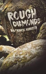 Rough Diamonds | Ian Francis Harrison |