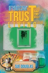 If You Can't Trust the Living | Sue Douglas |