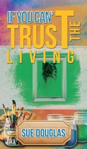 If You Can't Trust the Living