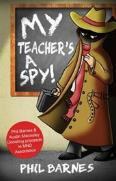 My Teacher's a Spy! | Phil Barnes |