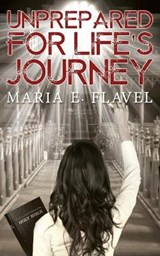 Unprepared for Life's Journey | Maria Hunhoff' |