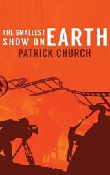 The Smallest Show on Earth | Patrick Church |