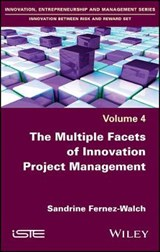 The Multiple Facets of Innovation Project Management | Sandrine Fernez-Walch |