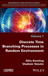 Discrete Time Branching Processes in Random Environment | Götz Kersting |