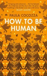 How to be human | Paula Cocozza |