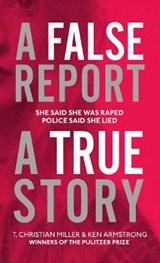False Report | T Christian Miller |