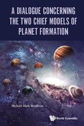 Dialogue Concerning The Two Chief Models Of Planet Formation
