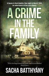 Crime in the Family | Sacha Batthyány |