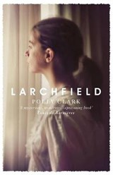 Larchfield | Polly Clark |
