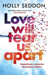 Love will tear us apart | Holly Seddon |