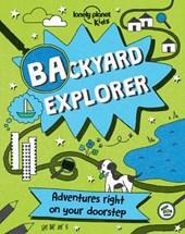 Lonely planet: backyard explorer (1st ed)