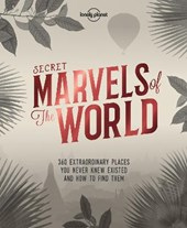 Lonely planet: secret marvels of the world