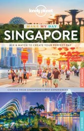 Lonely planet make my day: singapore (1st ed)