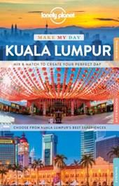 Lonely planet make my day: kuala lumpur (1st ed)