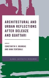Architectural and Urban Reflections After Deleuze and Guattari | Constantin V. Boundas |